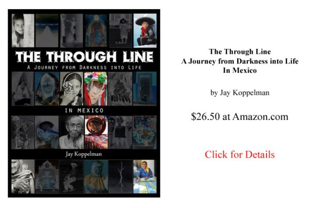 The Through Line, a book of Mexican photography by renowned photographer Jay Koppelman.